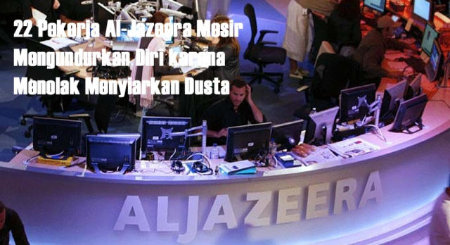 22 Pekerja Al-Jazeera Mesir Mengundurkan Diri karena Menolak Menyiarkan Dusta